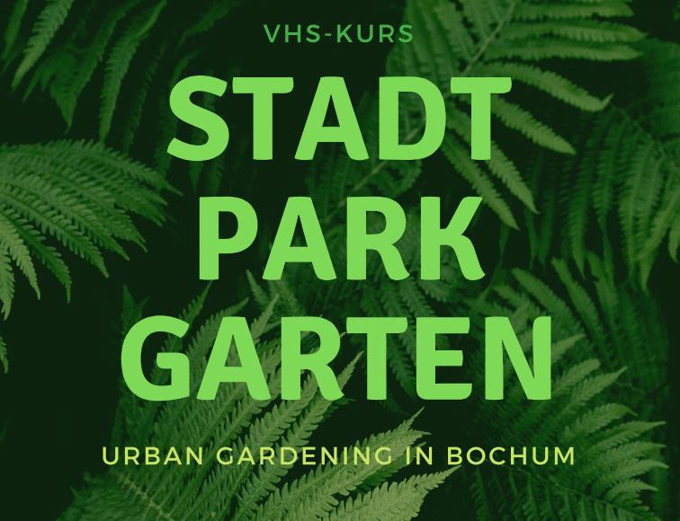 Stadt Park Garten Pflanzkurs Bochum Stadtpark VHS Biodiversität